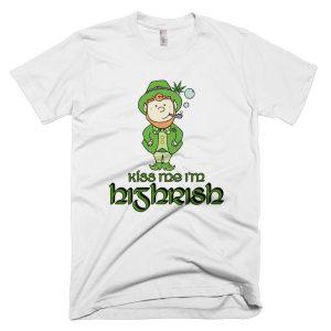 """Kiss me I'm Highrish"" T-Shirt"